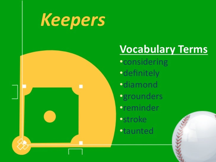 Keepers	      	                Vocabulary	  Terms	                • considering	                • definitely	              ...