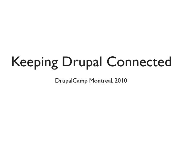 Keeping Drupal Connected