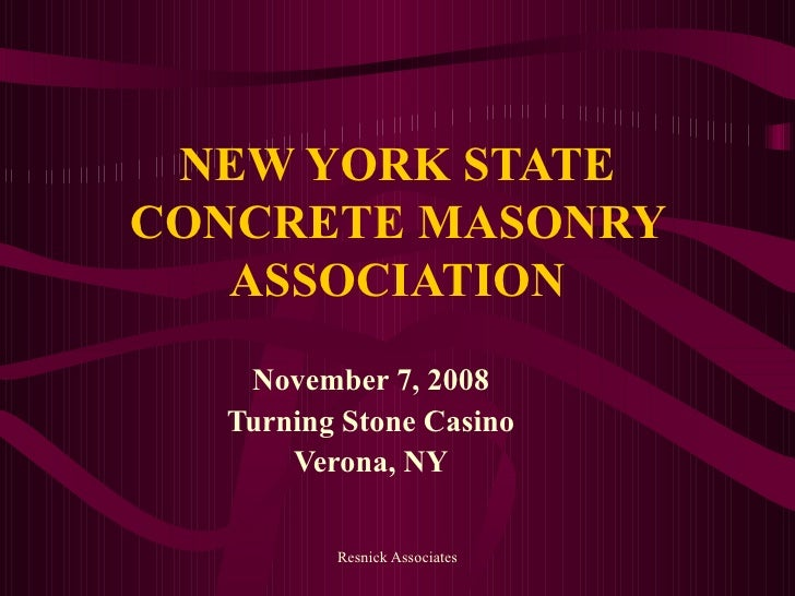 NEW YORK STATE CONCRETE MASONRY ASSOCIATION November 7, 2008 Turning Stone Casino Verona, NY