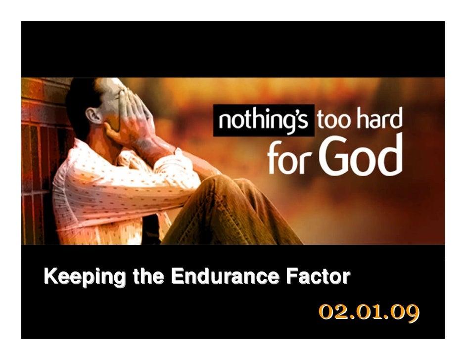 Keeping the Endurance Factor