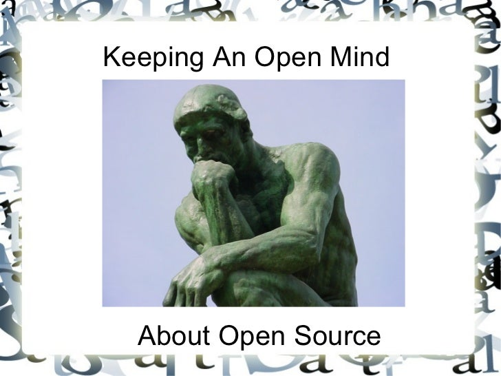 Keeping an Open Mind About Open Source