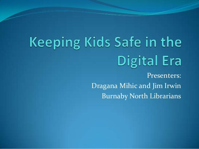 Presenters: Dragana Mihic and Jim Irwin Burnaby North Librarians