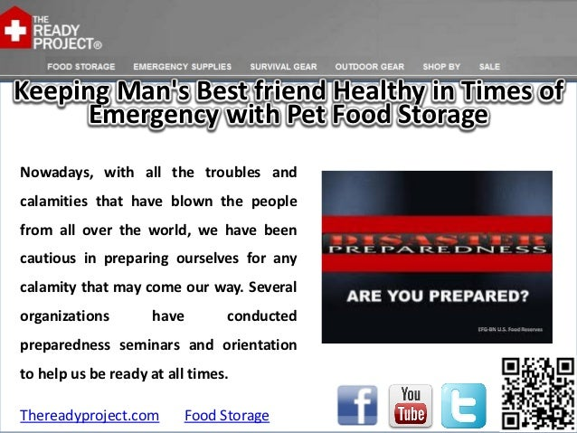 Keeping Mans Best friend Healthy in Times of      Emergency with Pet Food StorageNowadays, with all the troubles andcalami...