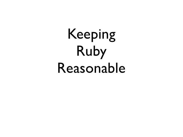 Keeping  RubyReasonable
