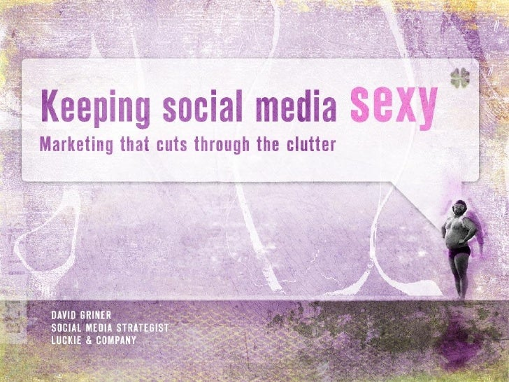 Keeping Social Media Sexy