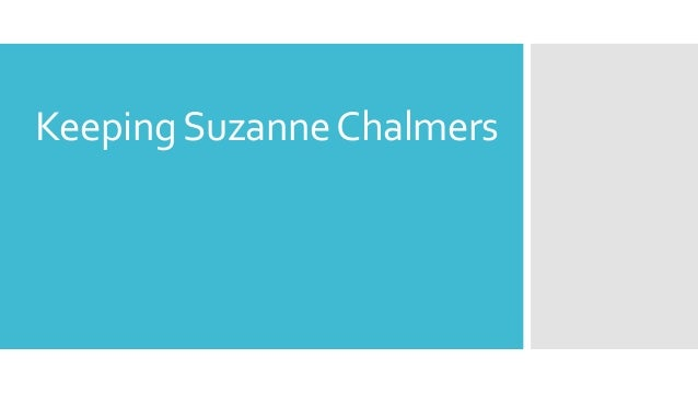Keeping Suzanne Chalmers