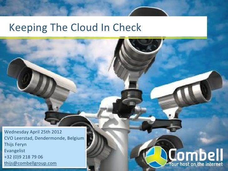 Keeping(The(Cloud(In(CheckWednesday(April(25th(2012CVO(Leerstad,(Dendermonde,(BelgiumThijs(FerynEvangelist+32((0)9(218(79(...