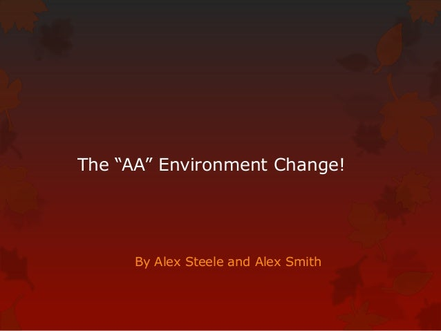 """The """"AA"""" Environment Change! By Alex Steele and Alex Smith"""