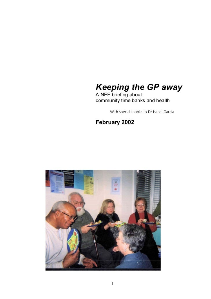 Keeping the GP away A NEF briefing about community time banks and health       With special thanks to Dr Isabel Garcia  Fe...