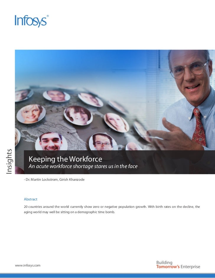 Insights                   Keeping the Workforce                   An acute workforce shortage stares us in the face      ...