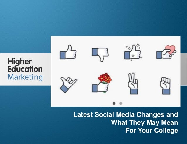 Keeping Up With Social Media Series – Latest Changes and What They May Mean For Your College Slide 1 Latest Social Media C...