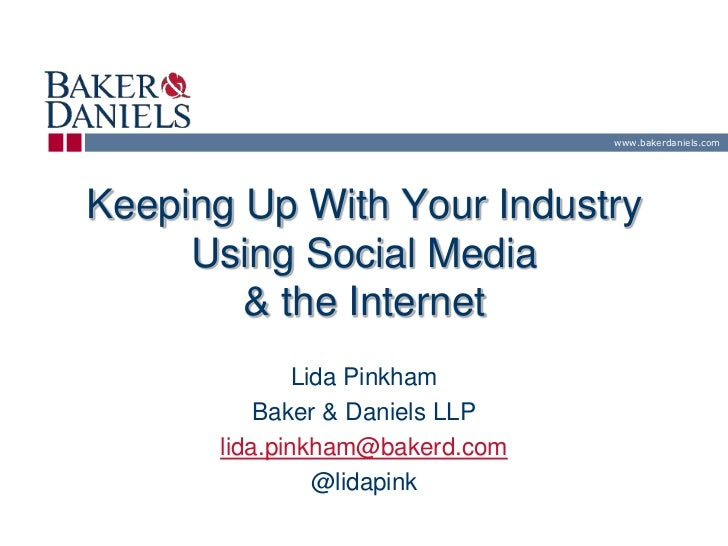 Keeping up with your industry using social media & the internet (ilta peer group)