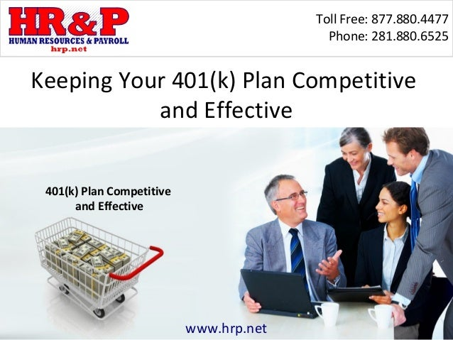 Toll Free: 877.880.4477                                           Phone: 281.880.6525Keeping Your 401(k) Plan Competitive ...