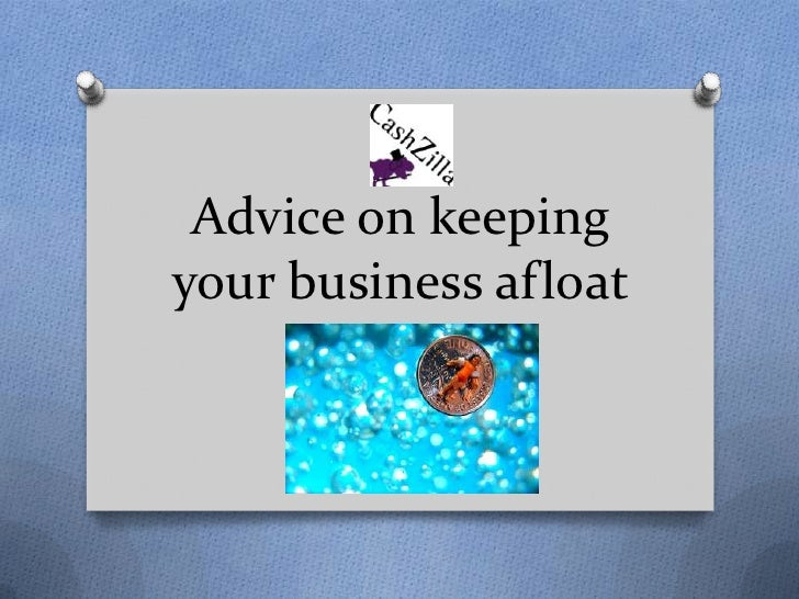 Advice on keepingyour business afloat