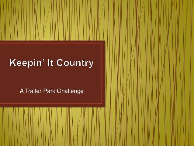 A Trailer Park Challenge