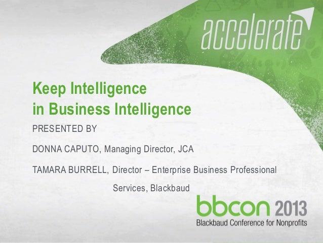 Keep Intelligence in Business Intelligence