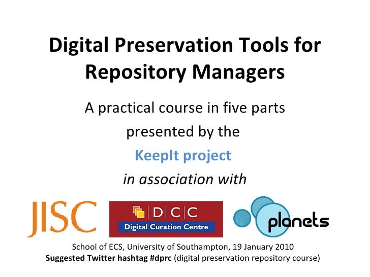 KeepIt Course 1: Digital Preservation Tools for Repository Managers