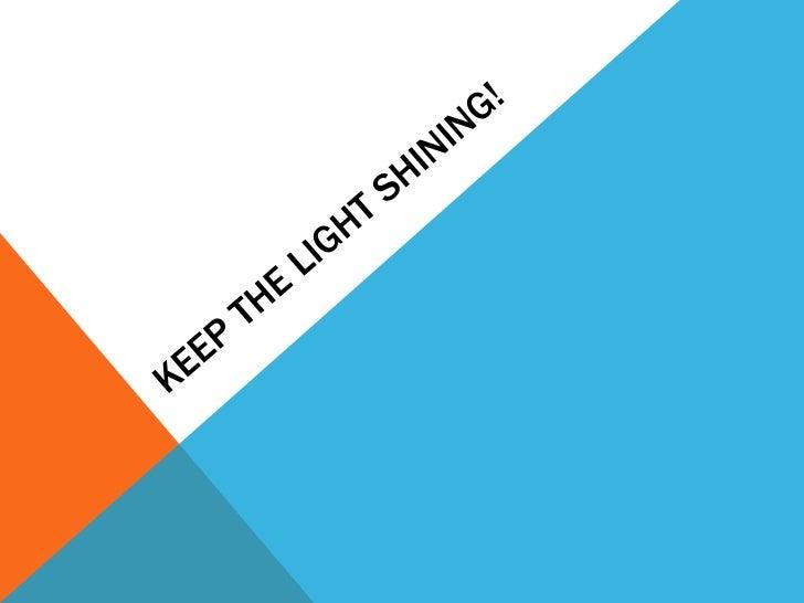Dr Lesley Murrihy Principal Amesbury School - Keep the light shining! Presented at ELF12