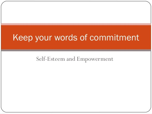 Keep your words of commitment is the fastest way to increase your selfesteem  Mykim Tran