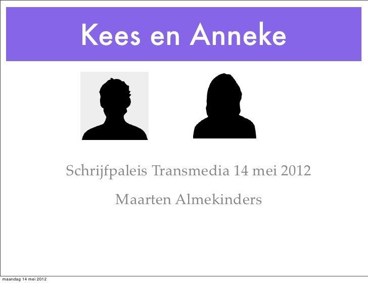 Kees en Anneke                      Schrijfpaleis Transmedia 14 mei 2012                             Maarten Almekindersma...