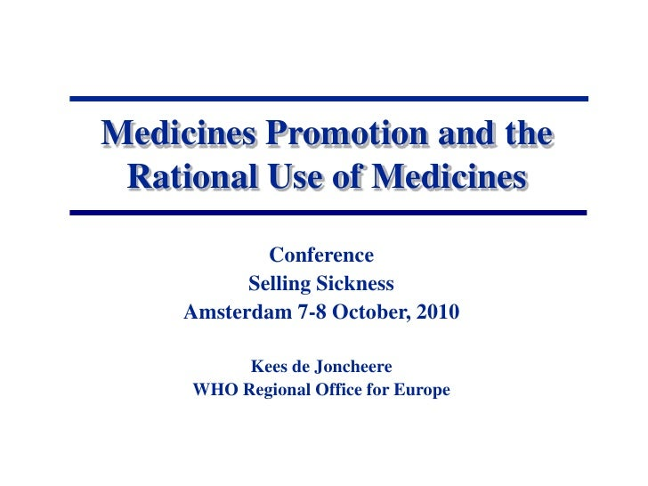 Medicines Promotion and the Rational Use of Medicines<br />Conference <br />Selling Sickness<br />Amsterdam 7-8 October, 2...