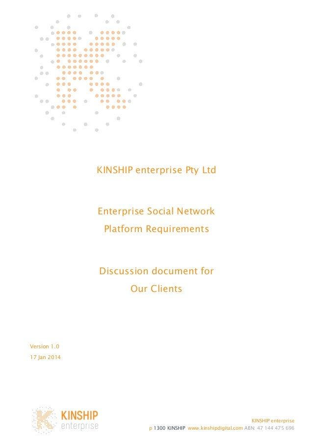 KINSHIP enterprise Pty Ltd  Enterprise Social Network Platform Requirements  Discussion document for Our Clients  Version ...
