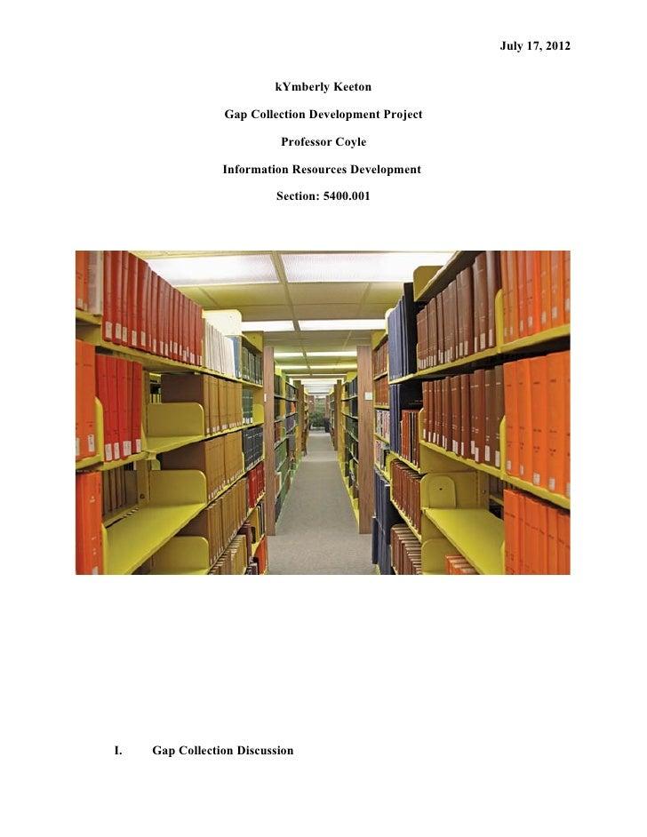 July 17, 2012                          kYmberly Keeton                 Gap Collection Development Project                 ...