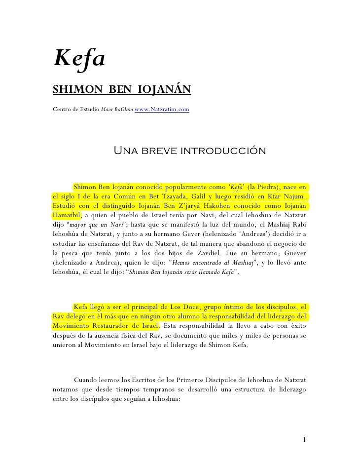 Kefa SHIMON BEN IOJANÁN Centro de Estudio Maor BaOlam www.Natzratim.com                         Una breve introducción    ...