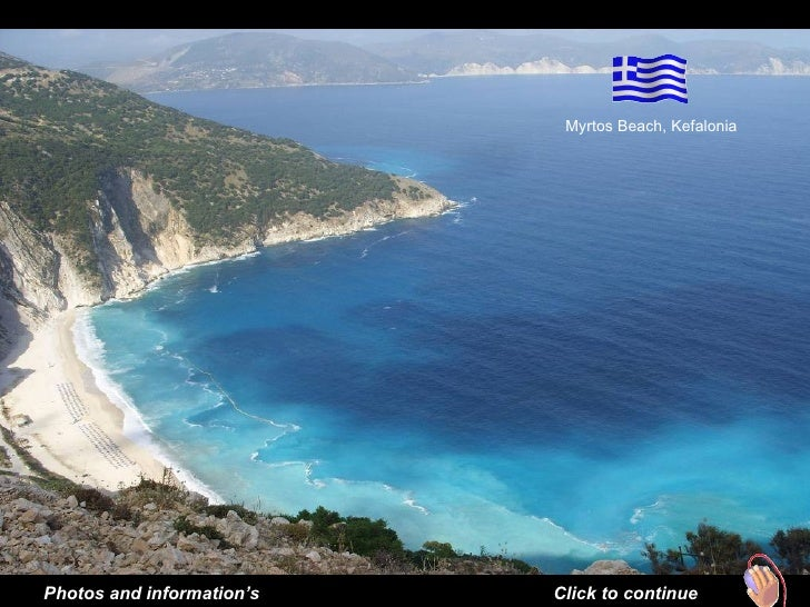 Myrtos Beach, KefaloniaPhotos and information's   Click to continue