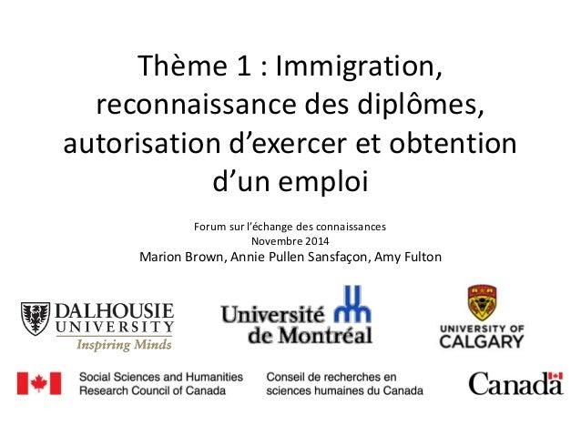 Thème 1 : Immigration, reconnaissance des diplômes, autorisation d'exercer et obtention d'un emploi Forum sur l'échange de...