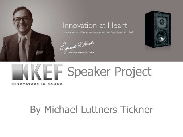 Speaker ProjectBy Michael Luttners Tickner