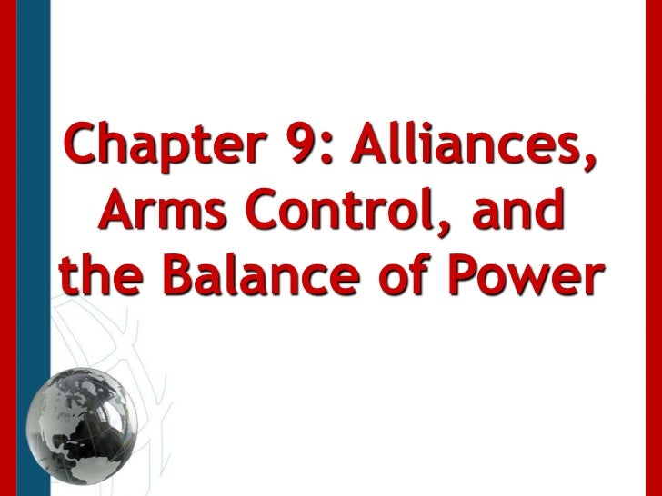 Chapter 9: Alliances, Arms Control, and the Balance of Power