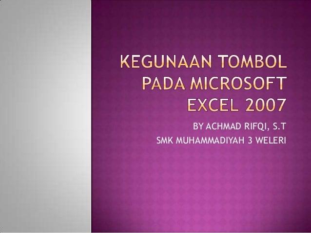 Kegunaan tombol pada microsoft excel 2007