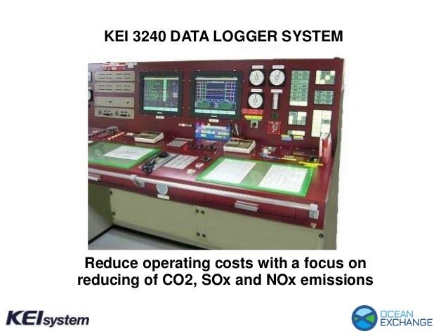 KEI 3240 DATA LOGGER SYSTEM Reduce operating costs with a focus on reducing of CO2, SOx and NOx emissions