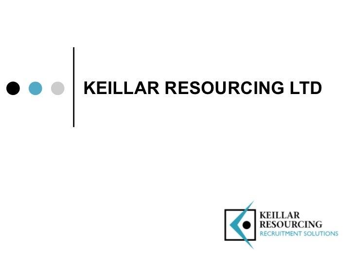 KEILLAR RESOURCING LTD