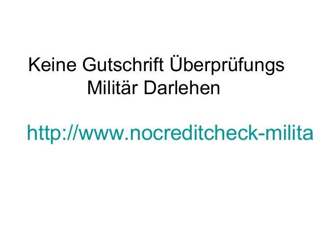 Keine Gutschrift Überprüfungs Militär Darlehen http://www.nocreditcheck-milita