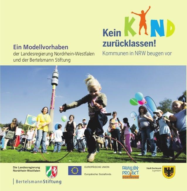 Stadt Dortmund Jugendamt Ein Modellvorhaben der Landesregierung Nordrhein-Westfalen und der Bertelsmann Stiftung