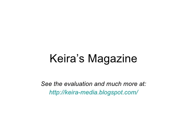 Keira's Magazine See the evaluation and much more at: http://keira-media.blogspot.com/