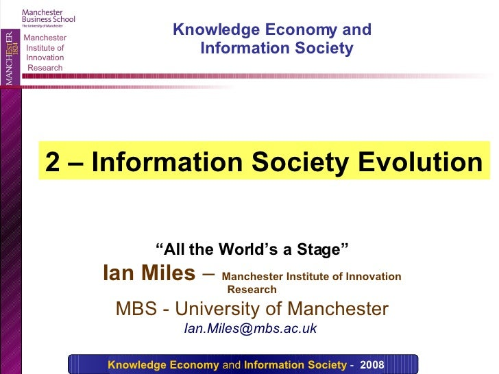 """"""" All the World's a Stage"""" Ian Miles  –   Manchester Institute of Innovation Research MBS - University of Manchester Ian.M..."""