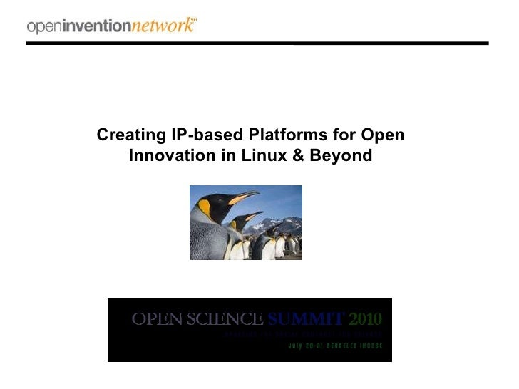 Creating IP-based Platforms for Open Innovation in Linux & Beyond