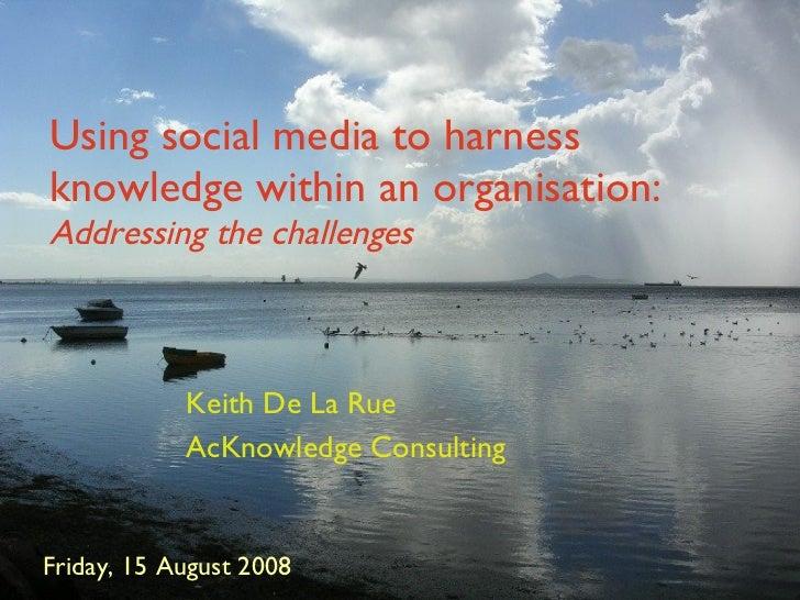 Keith De La Rue - Using Social Media
