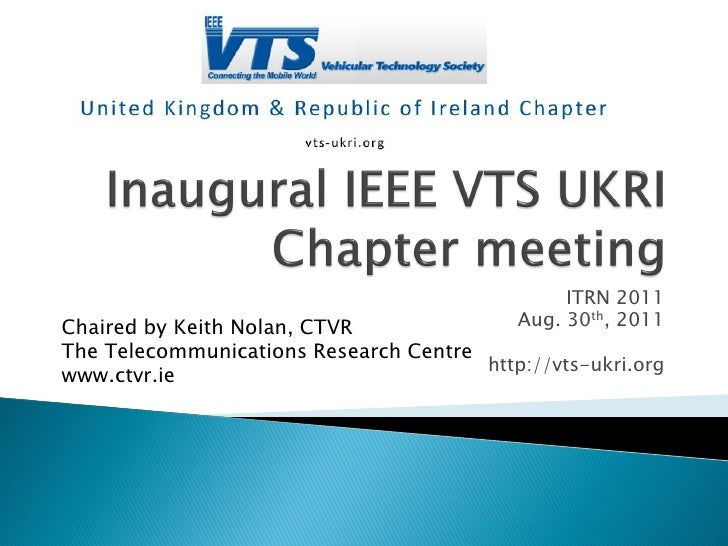 ITRN 2011Chaired by Keith Nolan, CTVR               Aug. 30th, 2011The Telecommunications Research Centre                 ...