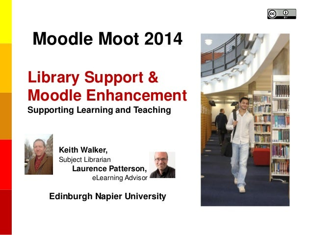 Library Support & Enhancement of Moodle 	Keith Walker, Laurence Patterson