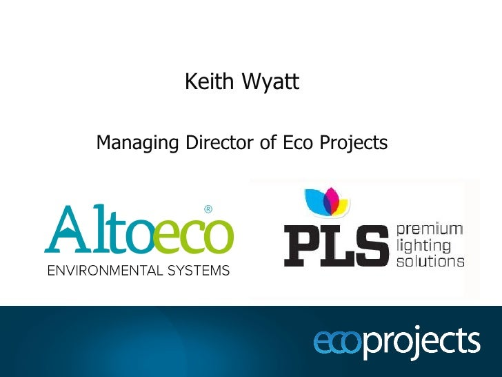 Keith Wyatt Managing Director of Eco Projects