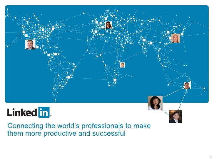 Connecting the world's professionals to make them more productive and successful 1