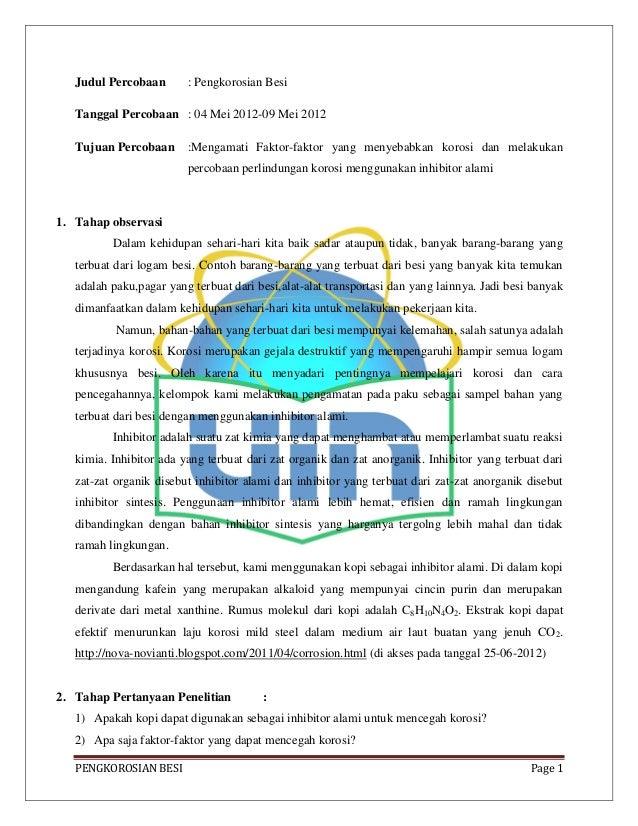 Judul Percobaan       : Pengkorosian Besi   Tanggal Percobaan : 04 Mei 2012-09 Mei 2012   Tujuan Percobaan      :Mengamati...