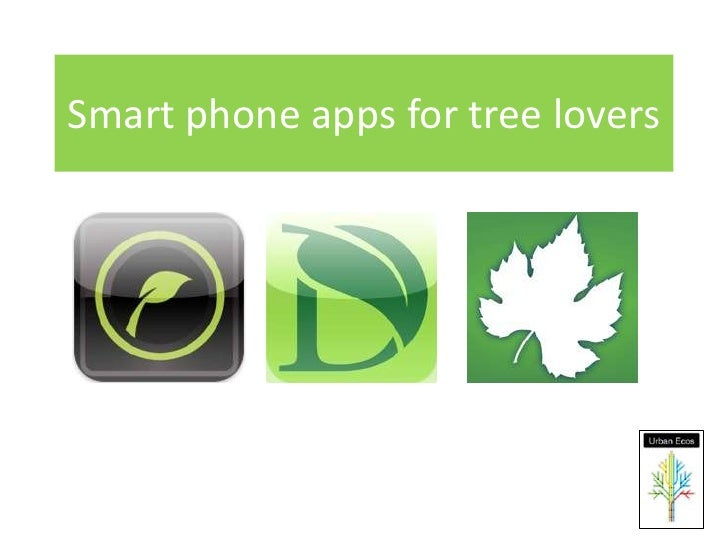 Smart phone apps for tree lovers<br />