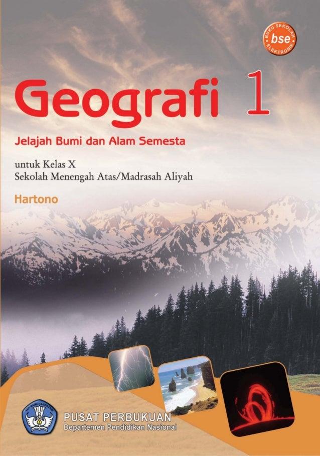 910.7 HAR HARTONO g Geografi 1 Jelajah Bumi dan Alam Semesta : untuk Kelas X Sekolah Menengah Atas /Madrasah Aliyah / penu...