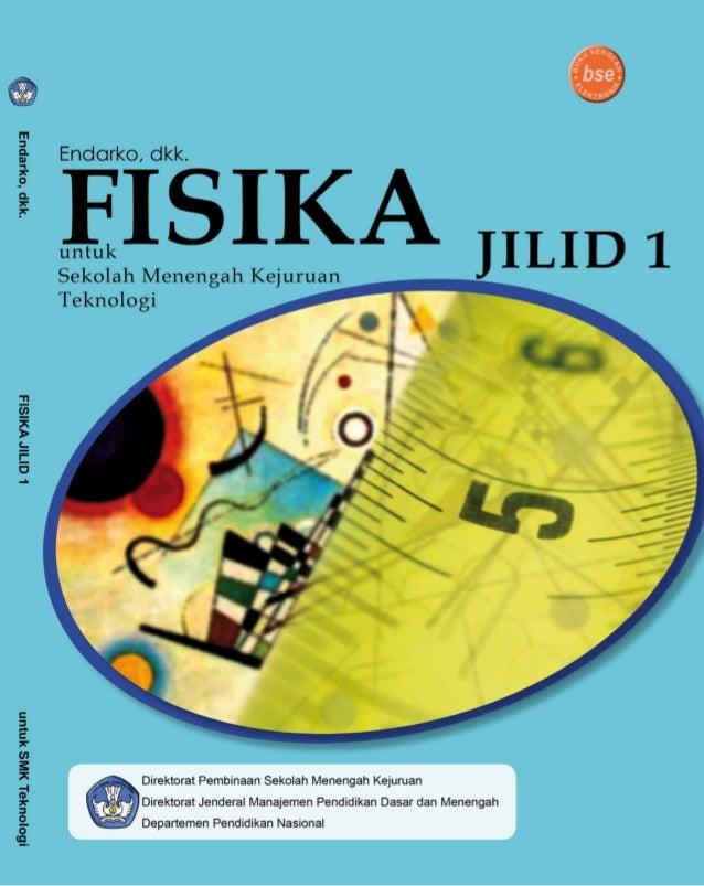 Endarko, dkk  FISIKA JILID 1 UNTUK SMK TEKNOLOGI SMK  Direktorat Pembinaan Sekolah Menengah Kejuruan Direktorat Jenderal M...