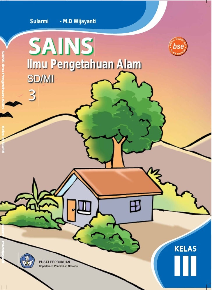 Ilmu Pengetahuan Alam - M.D Wijayanti Sularmi                                                 3                   SAINS Il...